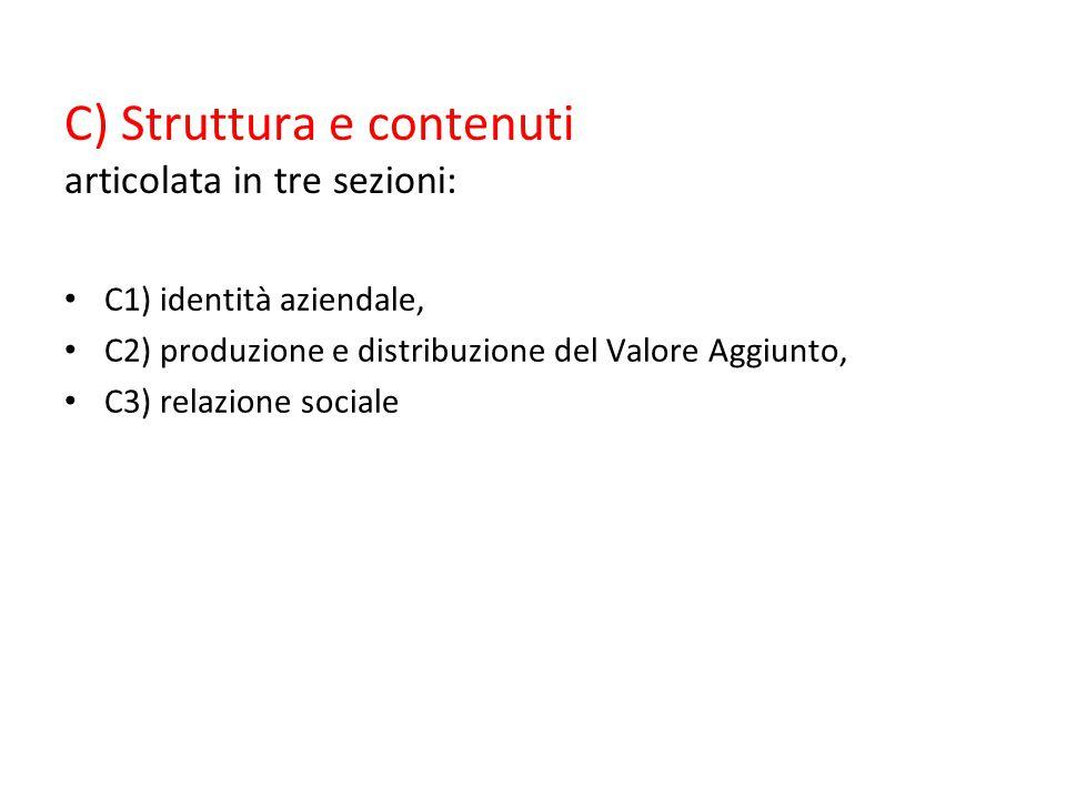 C) Struttura e contenuti articolata in tre sezioni: