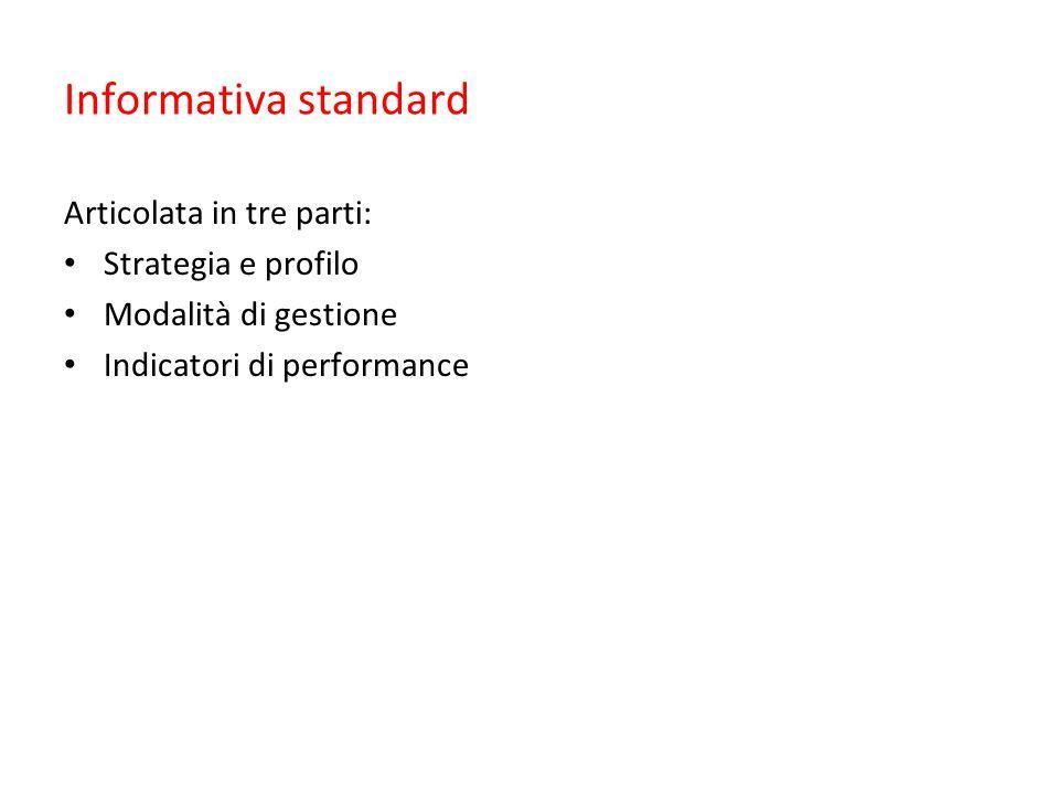Informativa standard Articolata in tre parti: Strategia e profilo
