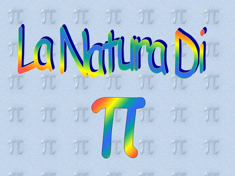 La Natura Di π