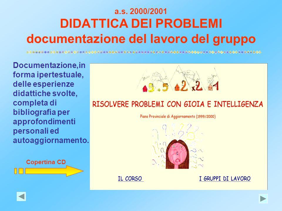 a.s. 2000/2001 DIDATTICA DEI PROBLEMI documentazione del lavoro del gruppo