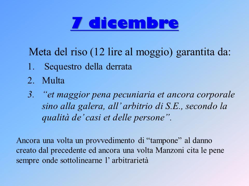 7 dicembre Meta del riso (12 lire al moggio) garantita da: