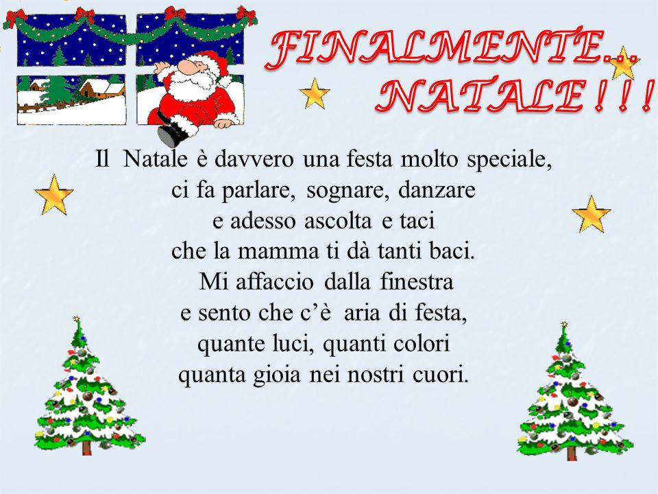FINALMENTE… NATALE ! ! ! Il Natale è davvero una festa molto speciale,