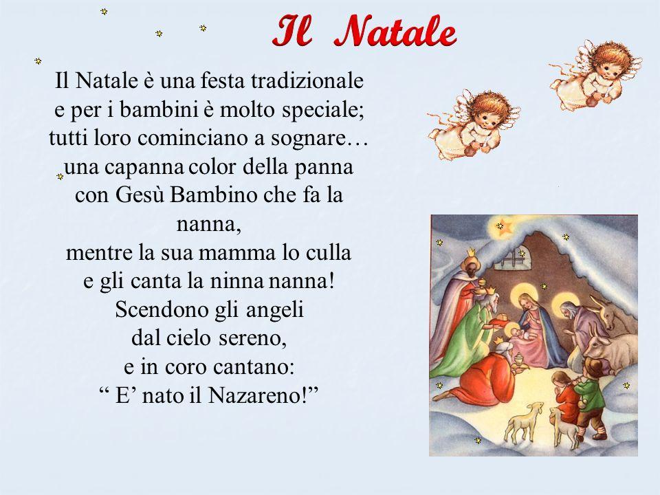 Il Natale Il Natale è una festa tradizionale