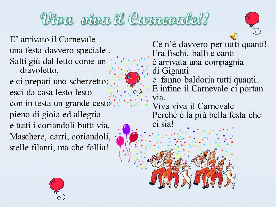 Viva viva il Carnevale!! E' arrivato il Carnevale