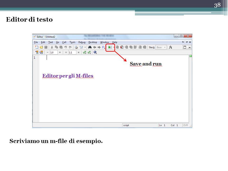 Editor di testo Scriviamo un m-file di esempio.