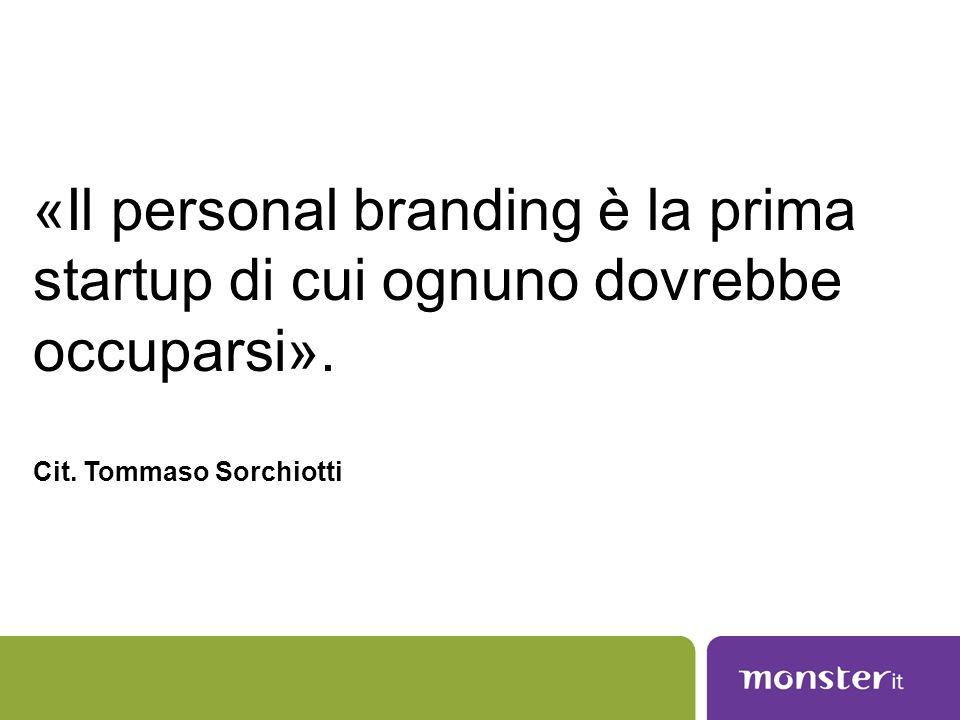«Il personal branding è la prima startup di cui ognuno dovrebbe occuparsi».
