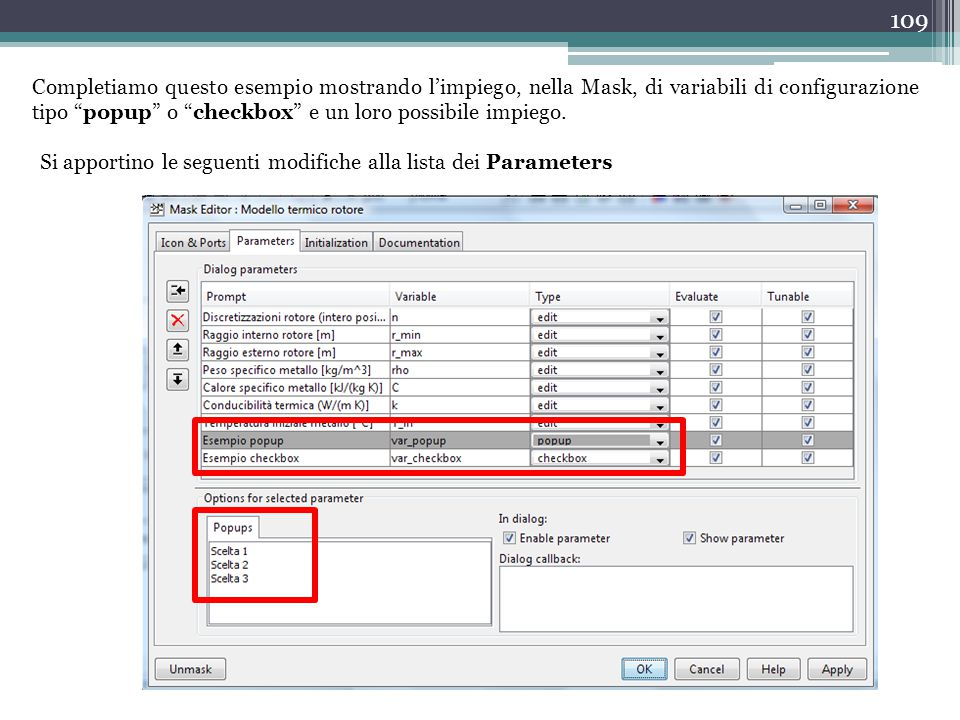 Completiamo questo esempio mostrando l'impiego, nella Mask, di variabili di configurazione tipo popup o checkbox e un loro possibile impiego.