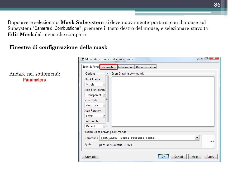 Dopo avere selezionato Mask Subsystem si deve nuovamente portarsi con il mouse sul Subsystem Camera di Combustione , premere il tasto destro del mouse, e selezionare stavolta Edit Mask dal menu che compare.