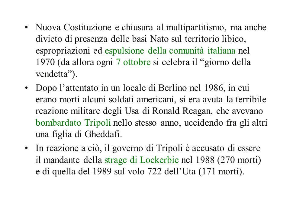 Nuova Costituzione e chiusura al multipartitismo, ma anche divieto di presenza delle basi Nato sul territorio libico, espropriazioni ed espulsione della comunità italiana nel 1970 (da allora ogni 7 ottobre si celebra il giorno della vendetta ).