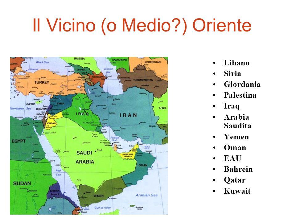 Il Vicino (o Medio ) Oriente