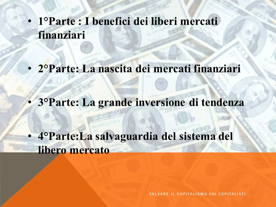 1°Parte : I benefici dei liberi mercati finanziari
