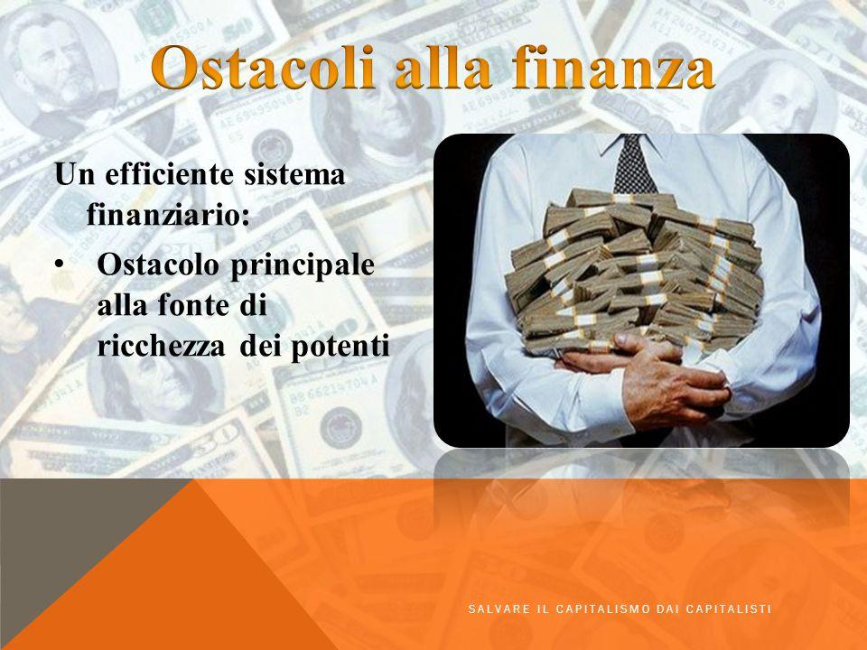 Ostacoli alla finanza Un efficiente sistema finanziario: