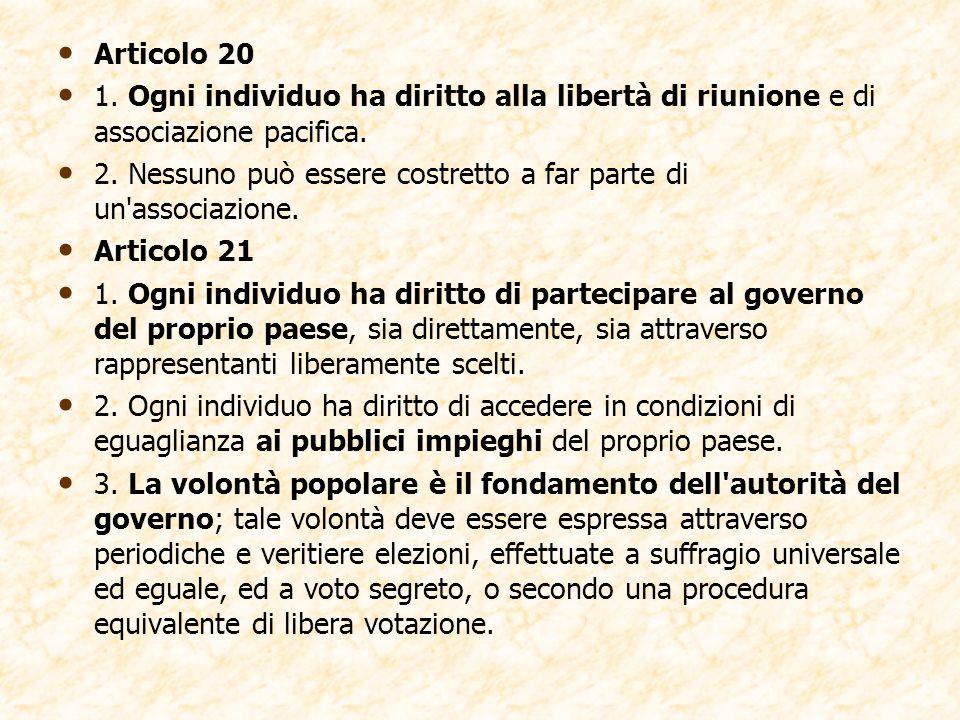 Articolo 20 1. Ogni individuo ha diritto alla libertà di riunione e di associazione pacifica.