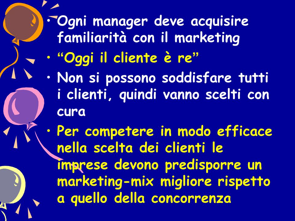 Ogni manager deve acquisire familiarità con il marketing