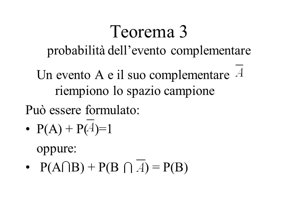 Teorema 3 probabilità dell'evento complementare
