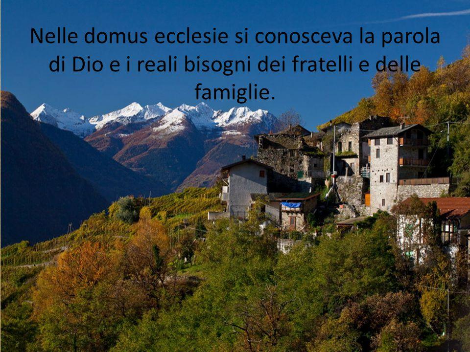 Nelle domus ecclesie si conosceva la parola di Dio e i reali bisogni dei fratelli e delle famiglie.