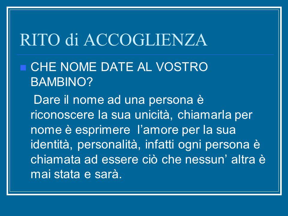 RITO di ACCOGLIENZA CHE NOME DATE AL VOSTRO BAMBINO