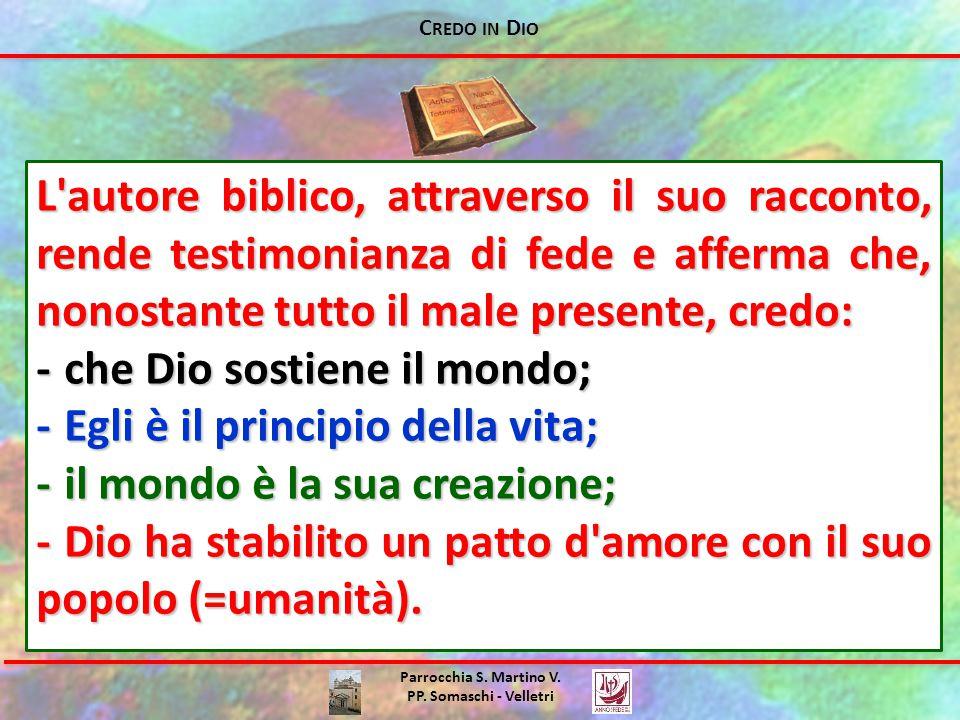 - che Dio sostiene il mondo; - Egli è il principio della vita;