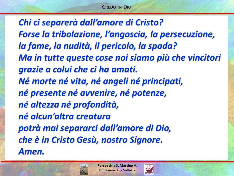 Chi ci separerà dall'amore di Cristo