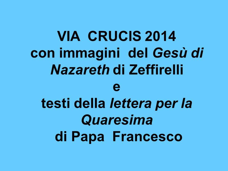 con immagini del Gesù di Nazareth di Zeffirelli e