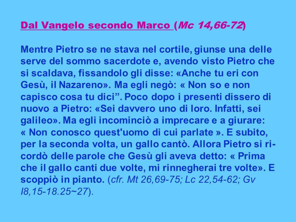 Dal Vangelo secondo Marco (Mc 14,66-72)