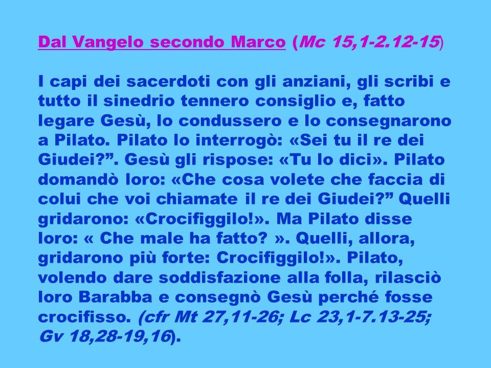 Dal Vangelo secondo Marco (Mc 15,1-2.12-15)