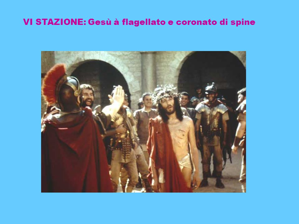 VI STAZIONE: Gesù à flagellato e coronato di spine