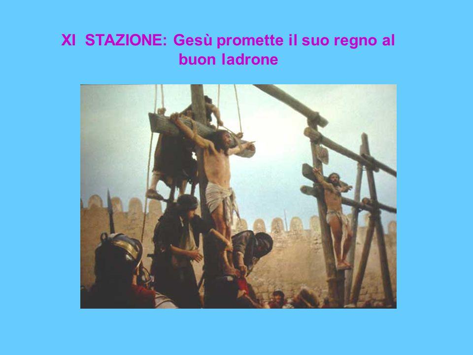 XI STAZIONE: Gesù promette il suo regno al