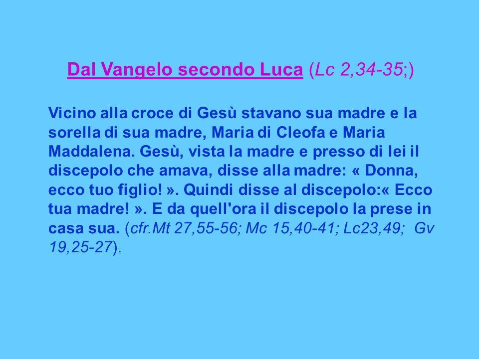 Dal Vangelo secondo Luca (Lc 2,34-35;)
