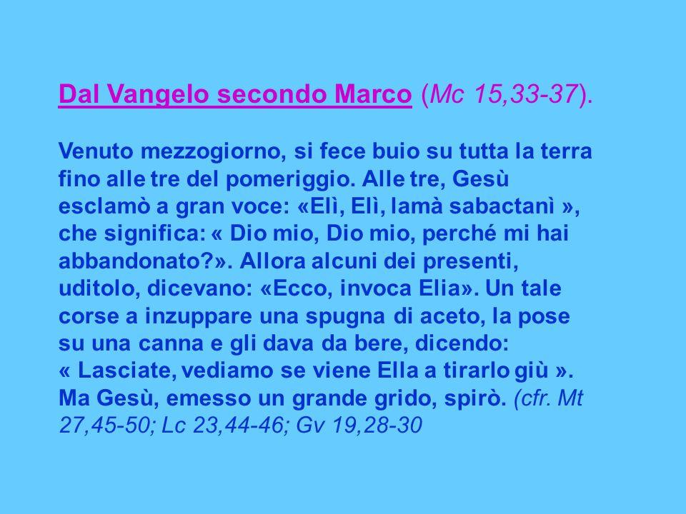 Dal Vangelo secondo Marco (Mc 15,33-37).
