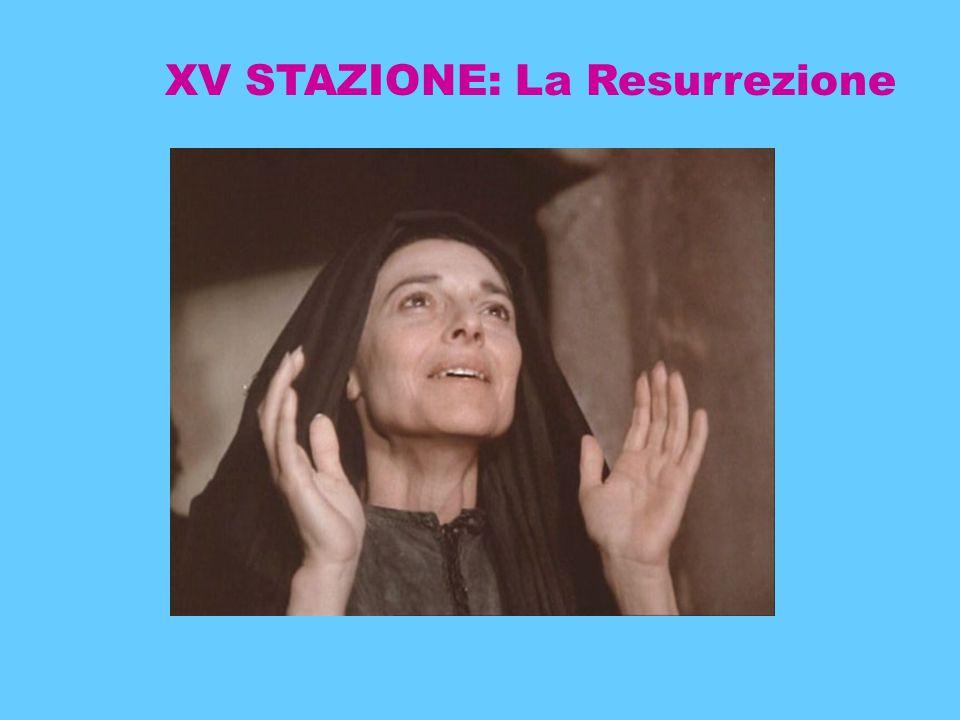 XV STAZIONE: La Resurrezione