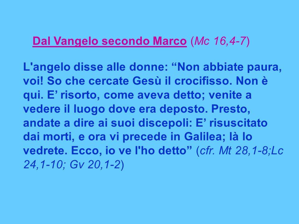 Dal Vangelo secondo Marco (Mc 16,4-7)