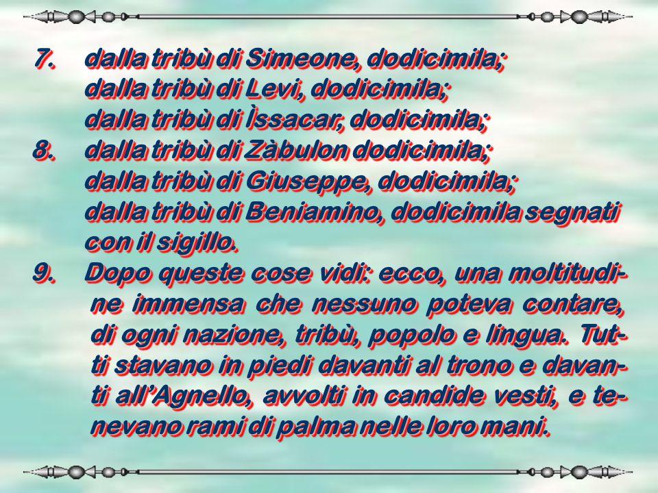 7. dalla tribù di Simeone, dodicimila;