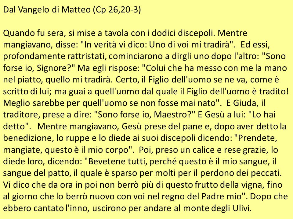 Dal Vangelo di Matteo (Cp 26,20-3)