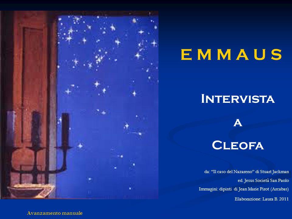 E M M A U S Intervista a Cleofa Avanzamento manuale