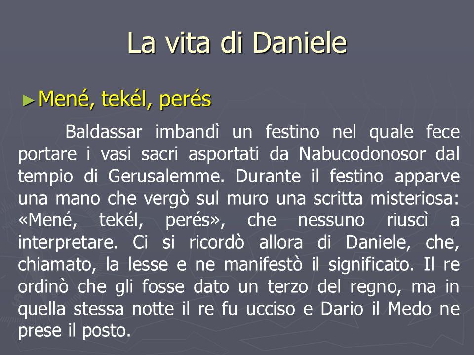 La vita di Daniele Mené, tekél, perés