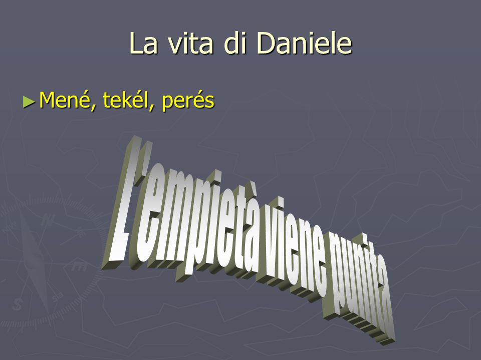 La vita di Daniele Mené, tekél, perés L empietà viene punita