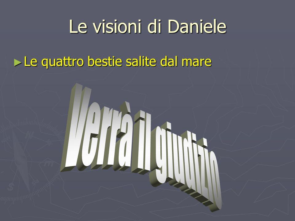 Le visioni di Daniele Verrà il giudizio