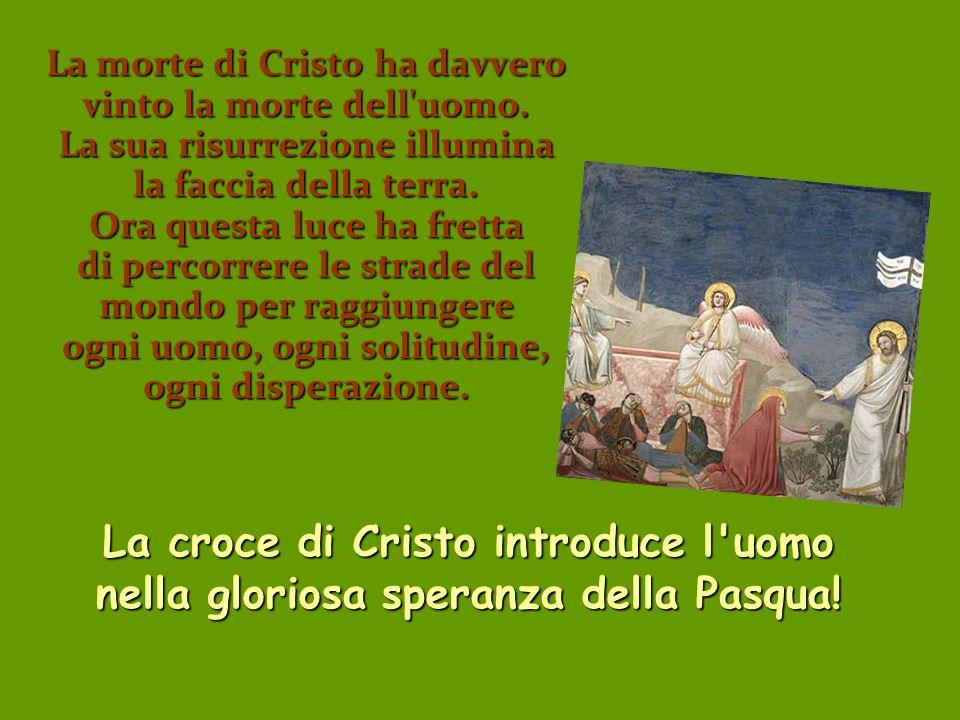 La croce di Cristo introduce l uomo
