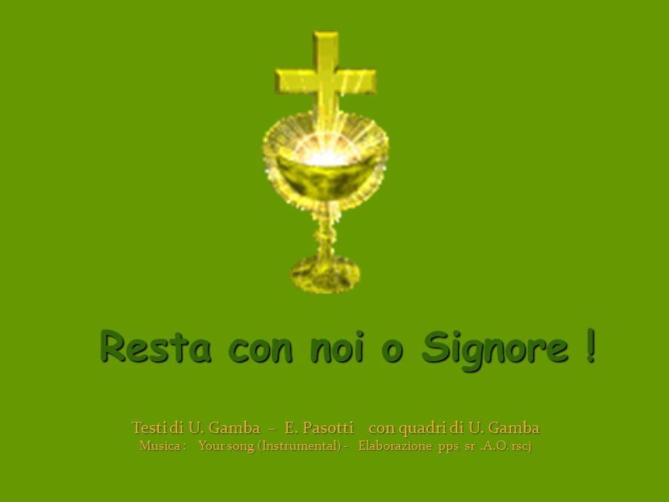 Resta con noi o Signore ! Testi di U. Gamba – E. Pasotti con quadri di U. Gamba.