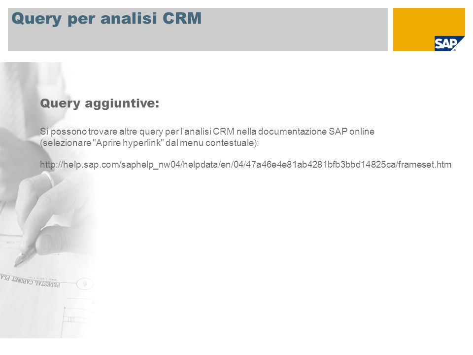 Query per analisi CRM Query aggiuntive:
