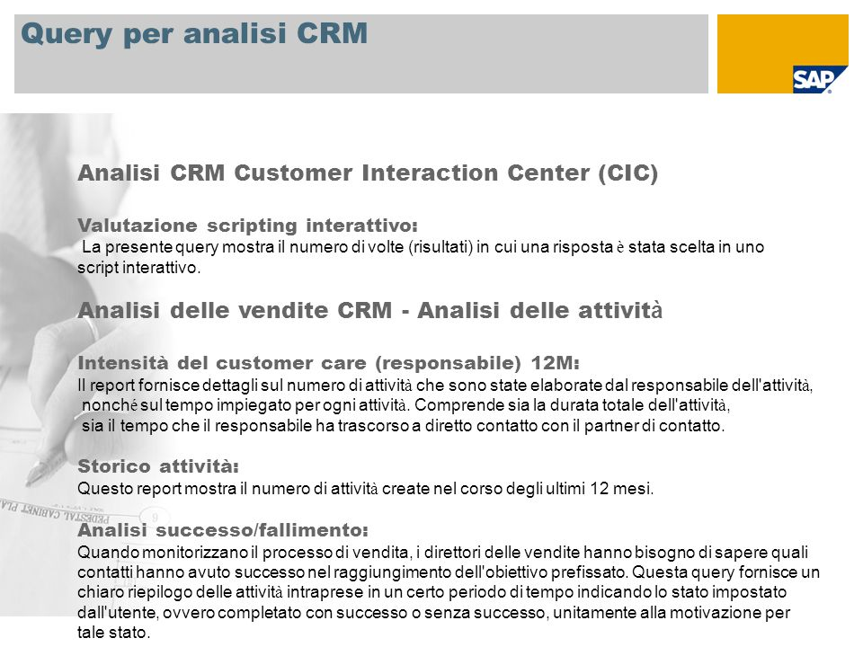 Query per analisi CRM Analisi CRM Customer Interaction Center (CIC)