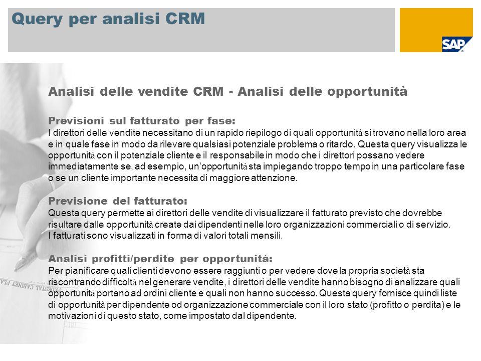 Query per analisi CRM Analisi delle vendite CRM - Analisi delle opportunità. Previsioni sul fatturato per fase: