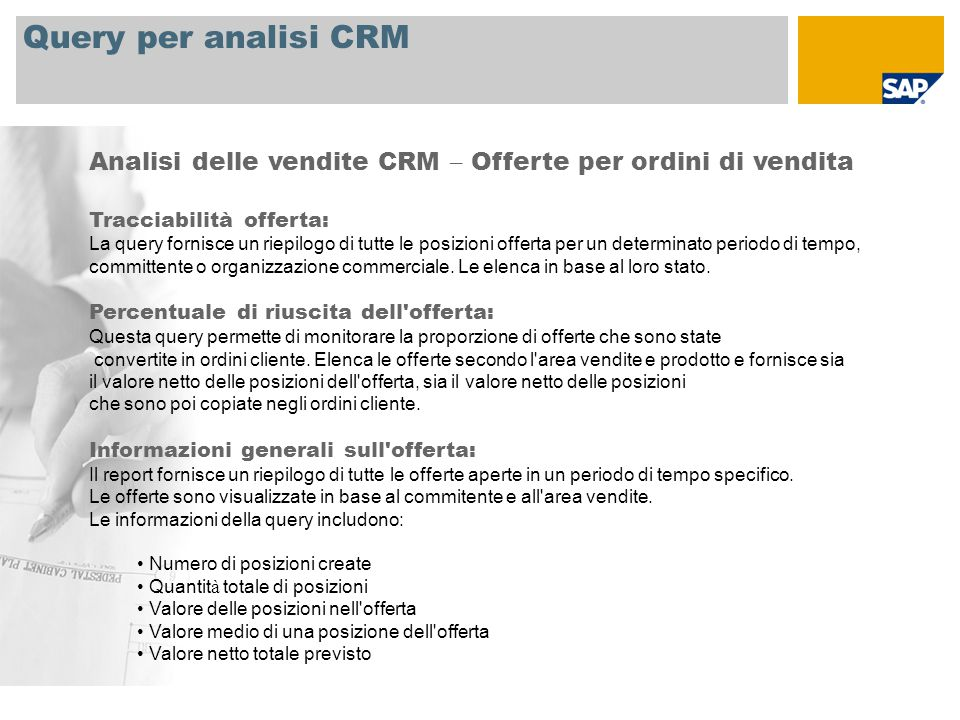 Query per analisi CRM Analisi delle vendite CRM – Offerte per ordini di vendita. Tracciabilità offerta: