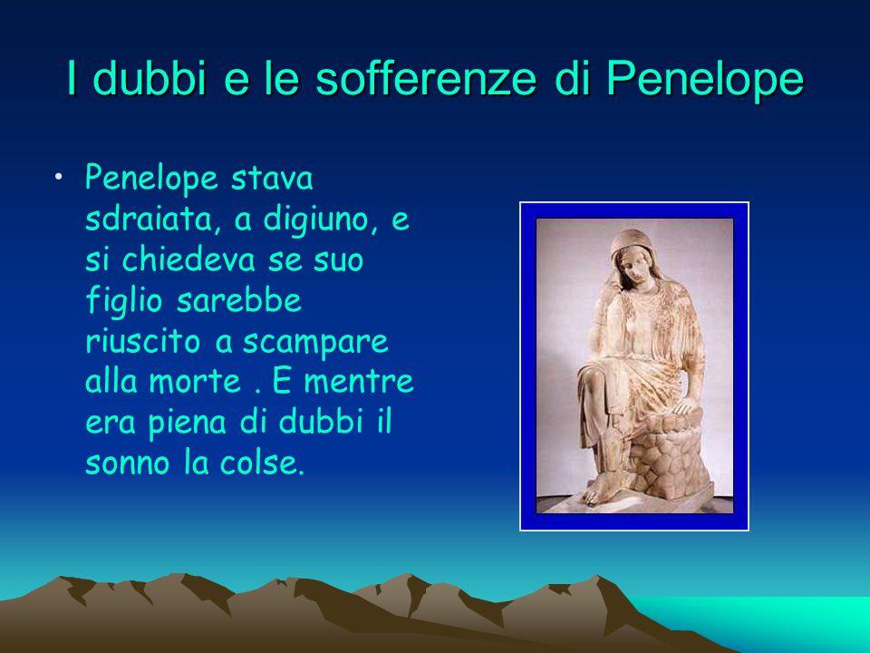 I dubbi e le sofferenze di Penelope