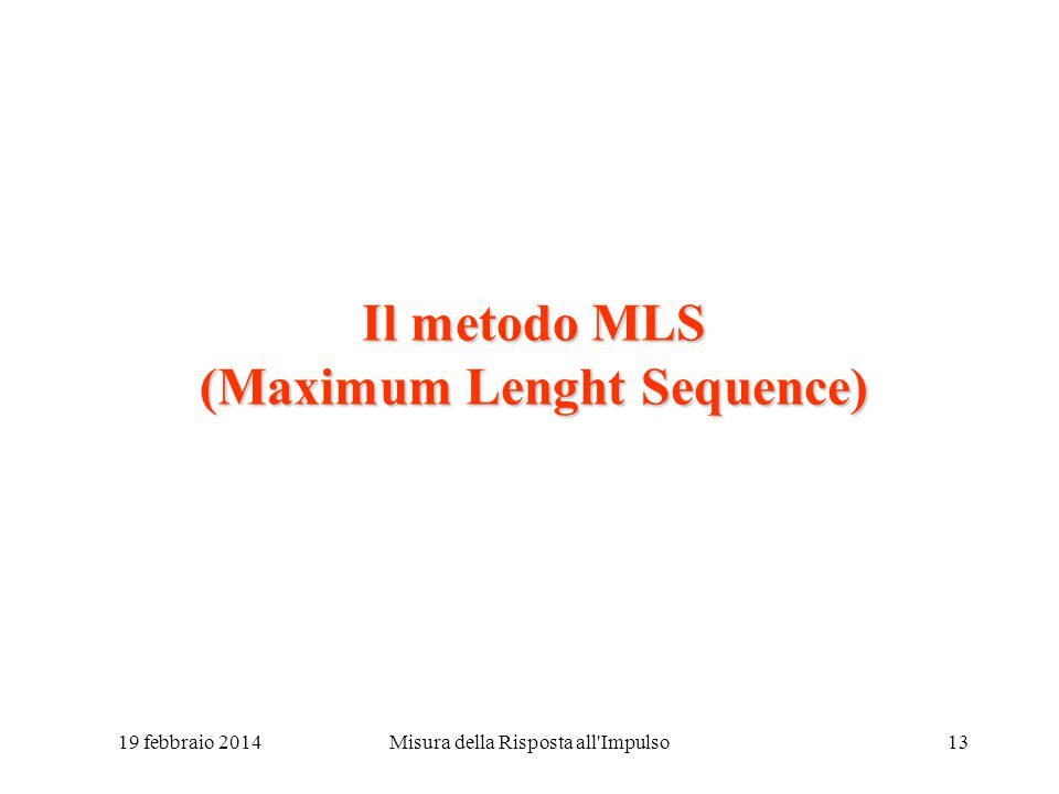 Il metodo MLS (Maximum Lenght Sequence)