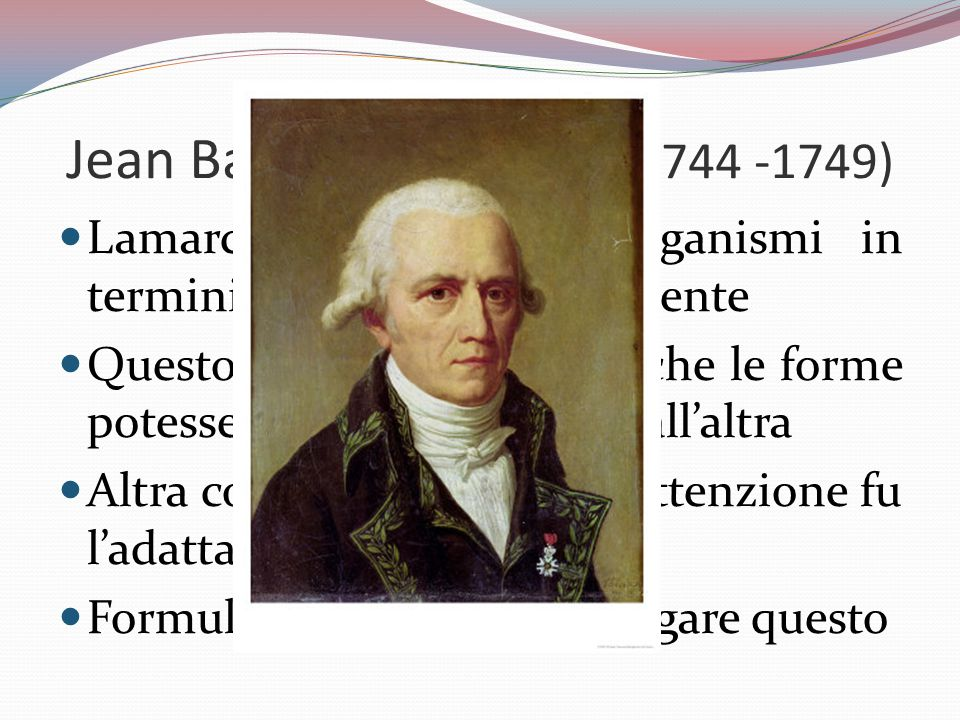Jean Baptiste Lamarck (1744 -1749)