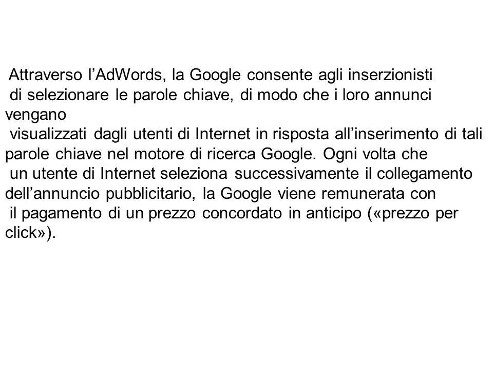 Attraverso l'AdWords, la Google consente agli inserzionisti