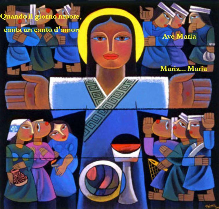 Quando il giorno muore, canta un canto d amore Ave Maria
