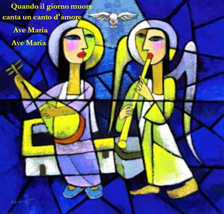 Quando il giorno muore canta un canto d amore Ave Maria Ave Maria